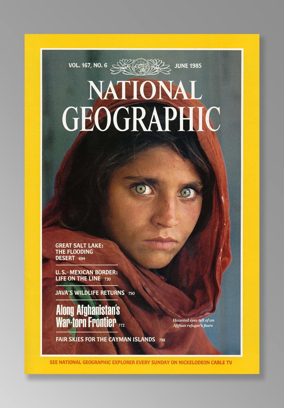 JUNE 1985 – THE AFGHAN GIRL – PHOTOGRAPH BY STEVE MCCURRY